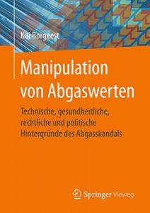 Buch Manipulation von Abgaswerten - Technische, gesundheitliche, rechtliche und politische Hintergründe des Abgasskandals, Kai Borgeest